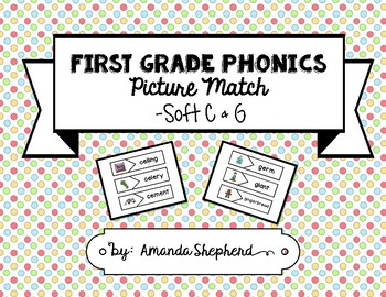 First Grade Phonics Picture Match:  Soft C & G Words