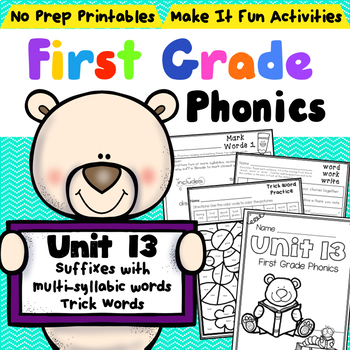 First Grade Phonics Unit 13 Multi-Syllabic Words with Suffixes and Trick Words