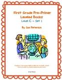 First Grade Pre-Primer Leveled Books: Level C - Set 1