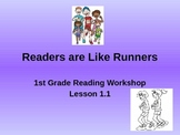 First Grade Readers Workshop Lesson 1.1 (Readers are Like Runners)