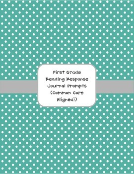 First Grade Reading Response Journal Prompts (Common Core