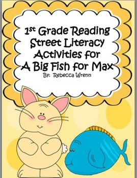 First Grade Reading Street A Big Fish for Max Literacy Activities