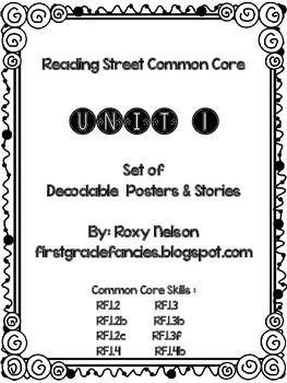 First Grade Reading Street Common Core: Unit 1 Decodable Posters and Stories