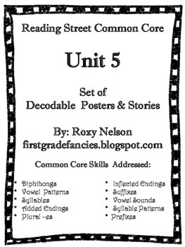 First Grade Reading Street Common Core: Unit 5 Decodable Posters and Stories
