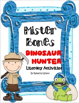 First Grade Reading Street Mister Bones Dinosaur Hunter Literacy Activities