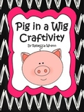 First Grade Reading Street Pig in a Wig Craftivity