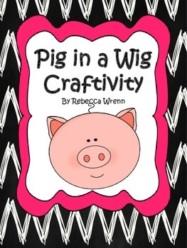 First Grade Reading Street Pig in a Wig Craftivity