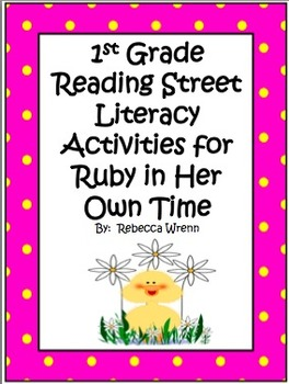 First Grade Reading Street Ruby in Her Own Time Literacy A