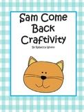 Sam Come Back Craft