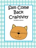 First Grade Reading Street Sam Come Back Craftivity