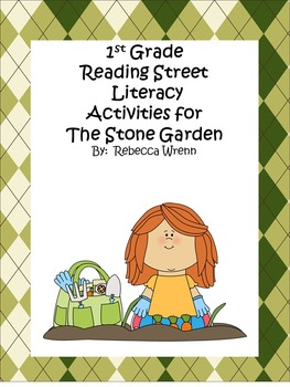 First Grade Reading Street The Stone Garden Literacy Activities