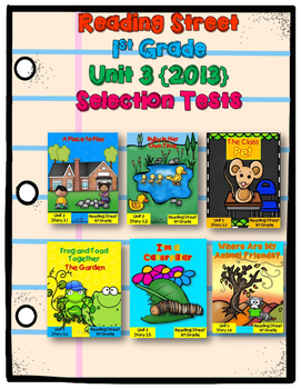First Grade Reading Street UNIT 3 SELECTION TESTS {2013}