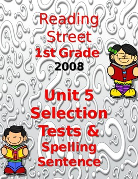 First Grade Reading Street UNIT 5 Selection Tests {2008}