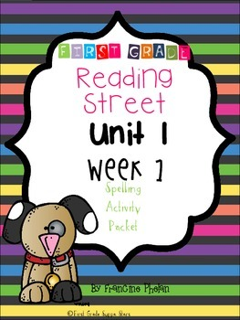 First Grade Reading Street Unit 1 Week 1 Spelling Activity Packet