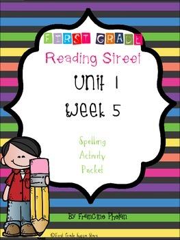 First Grade Reading Street Unit 1 Week 5 Spelling Packet