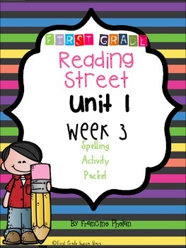 First Grade Reading Street Unit 1 Week 3 Spelling Packet
