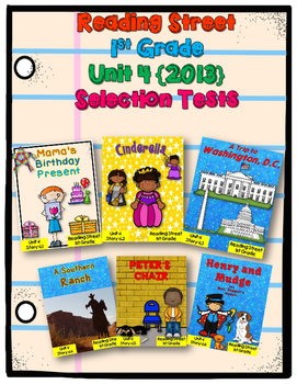 First Grade Reading Street Unit 4 {2013} SELECTION TESTS