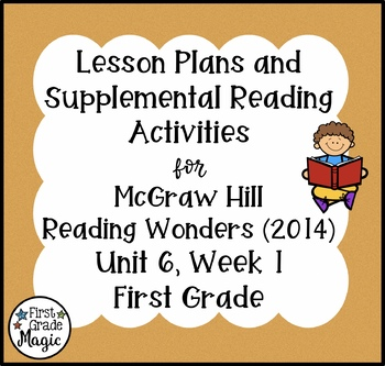 First Grade Reading Wonders Lesson Plans and Extra Activities Unit 6 Week 1