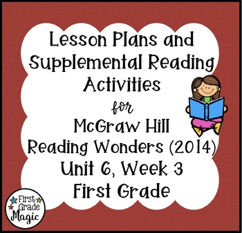 First Grade Reading Wonders Lesson Plans and Extra Activities Unit 6 Week 3