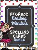 First Grade - Reading Wonders Spelling Cards: Units 1-6