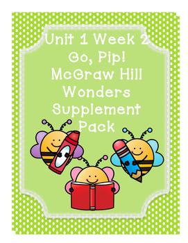 First Grade Reading Wonders Supplemental Bundle for Unit 1 Week 2 Go, Pip!