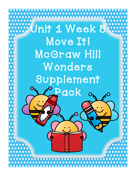 First Grade Reading Wonders Supplemental Bundle for Unit 1 Week 5 Move It!