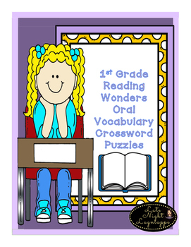 First Grade Reading Wonders Unit 1 Oral Vocabulary Crosswo