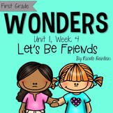 First Grade Reading Wonders - Unit 1, Week 4: Let's Be Friends