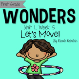 First Grade Reading Wonders - Unit 1, Week 5: Let's Move!