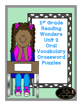 First Grade Reading Wonders Unit 2 Oral Vocabulary Crossword Puzzles!
