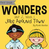 First Grade Reading Wonders - Unit 2, Week 1: Jobs Around Town