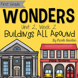 First Grade Reading Wonders - Unit 2, Week 2: Buildings Al