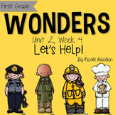 First Grade Reading Wonders - Unit 2, Week 4: Let's Help