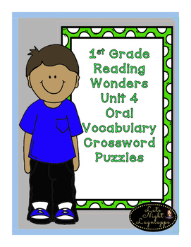 First Grade Reading Wonders Unit 4 Oral Vocabulary Crosswo