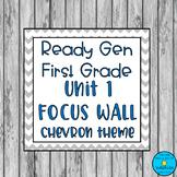 First Grade Ready Gen Unit 1 Focus Wall- Chevron Theme