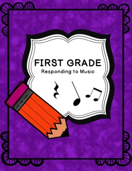 First Grade Responding to Music Guide - Aligned with Core