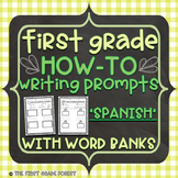 First Grade {SPANISH}: How-To Writing Prompts Set {With Wo