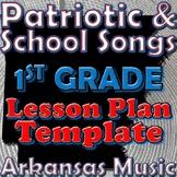 1st Grade School and Patriotic Songs Lesson Plan Template Arkansas Music