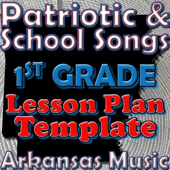 1st Grade School and Patriotic Songs Lesson Plan Template