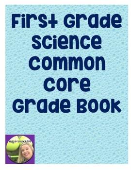 First Grade Science Common Core Gradebook