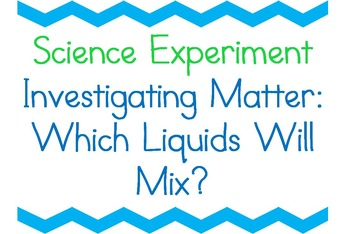 Science Experiment: Which Liquids Will Mix? (Investigating