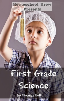 First Grade Science (For Home School or Extra Practice)