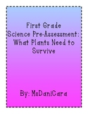 First Grade Science Pre-assessment Worksheet - What Plants Need to Survive