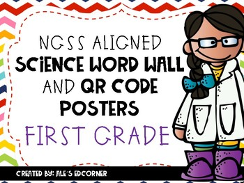 First Grade Science Word Wall and QR Code Posters- NGSS Aligned