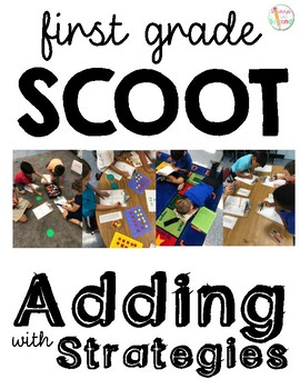 First Grade Scoot Adding with Strategies