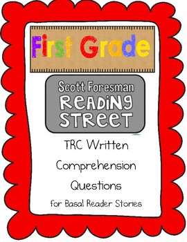 First Grade Scott Foresman Reading Street TRC Written Comprehension Questions