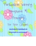 First Grade, Second Grade Common Core Persuasive Writing Prompts and Templates