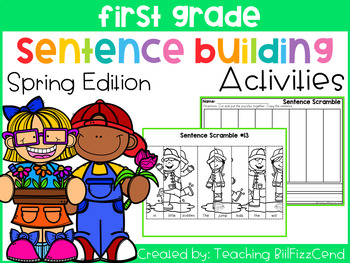 First Grade Sentence Building (Spring Edition)