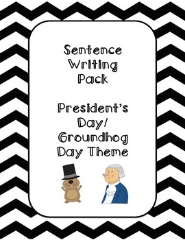 First Grade Sentence Writing Pack- President/Groundhog Day Pack