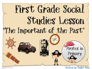 "First Grade Social Studies Lesson ""The Importance of the Past"""